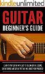 GUITAR :Guitar Beginner's Guide, Lear...