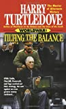 Tilting the Balance (Worldwar Series, Volume 2)