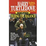 Tilting the Balance (Worldwar Series, Volume 2) ~ Harry Turtledove