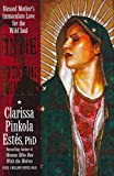[Untie the Strong Woman: Blessed Mother's Immaculate Love for the Wild Soul] (By: Clarissa Pinkola Estes) [published: October, 2011]