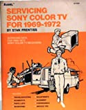 img - for Servicing Sony Color TV for 1969-1972 book / textbook / text book