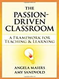 img - for Passion-Driven Classroom, The: A Framework for Teaching and Learning book / textbook / text book