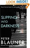 Slipping into Darkness: A Novel