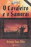 img - for O Cavaleiro E O Samurai - Col. Angus Saga book / textbook / text book
