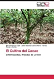 img - for El Cultivo del Cacao: Enfermedades y M todos de Control (Spanish Edition) book / textbook / text book