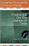 Footsteps On The Sands Of Time (Poems by Kwame)