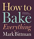 How to Bake Everything: Simple Recipe...