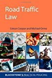 Road Traffic Law (Blackstone's Practical Policing) (0199296839) by Cooper, Simon