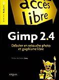 echange, troc Dimitri Robert - Gimp 2.4 : Débuter en retouche photo et graphisme libre