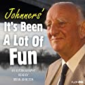 Johnners' It's Been a Lot of Fun Radio/TV Program by Brian Johnston Narrated by Brian Johnston