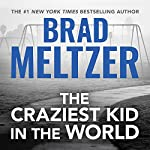 The Craziest Kid in the World | Brad Meltzer