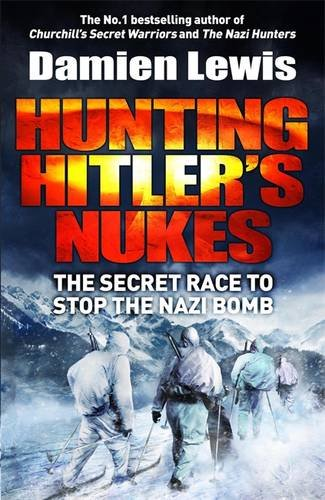 hunting-hitlers-nukes-the-secret-mission-to-sabotage-hitlers-deadliest-weapon