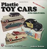 Plastic Toy Cars of the 1950s & 1960s: The Collectors Guide