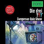 Dangerous Quiz Show: Englisch lernen ab dem 3. Lernjahr (Die drei ???) | Marco Sonnleitner