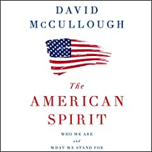 The American Spirit Audiobook by David McCullough Narrated by David McCullough
