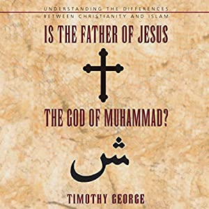 Is the Father of Jesus the God of Muhammad? Audiobook