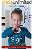 Learn Sign Language - Basic Sign Language Lessons for Everyone (English Edition)
