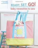 img - for Ready, Set, Go! Baby Necessities to Sew (Leisure Arts #5073) book / textbook / text book