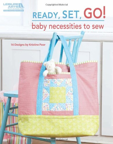 Ready, Set, Go! Baby Necessities To Sew (Leisure Arts #5073) front-736055