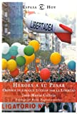 img - for Heroes a Su Pesar: Cronica de Los Que Luchan Por La Libertad (Espasa Hoy) (Spanish Edition) book / textbook / text book