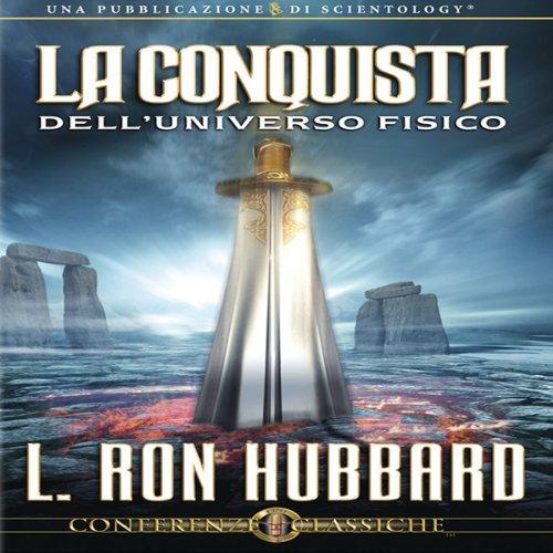 la-conquista-delluniverso-fisico-conquest-of-the-physical-universe