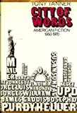 City of Words: American Fiction, 1950-1970 (0060142170) by Tanner, Tony