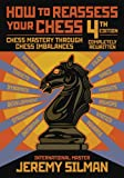 How to Reassess Your Chess, Fourth edition (1890085138) by Silman, Jeremy