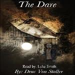 The Dare | Drac Von Stoller