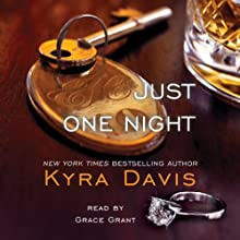 Just One Night (       UNABRIDGED) by Kyra Davis Narrated by Grace Grant