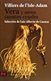 img - for Vera Y Otros Cuentos Crueles / Vera and Other Cruel Stories (Spanish Edition) book / textbook / text book
