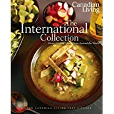Canadian Living: The International Collection: Home-Cooked Meals From Around the Worldby Canadian Living
