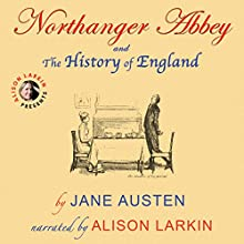 Northanger Abbey and the History of England (Annotated) Audiobook by Jane Austen Narrated by Alison Larkin