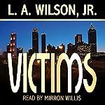 Victims | L. A. Wilson