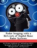 Radar Imaging with a Network of Digital ...