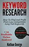 img - for Keyword Research: How To Find And Profit From Low Competition Long Tail Keywords + 33 Profitable Niches Analysed book / textbook / text book