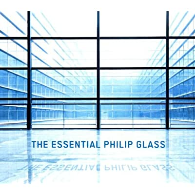 The Essential Phillip Glass