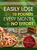 Easily Lose Up To 10 Pounds Every Month With No Effort