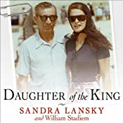 Daughter of the King: Growing Up in Gangland | [Sandra Lansky, William Stadiem]