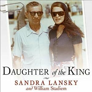 Daughter of the King: Growing Up in Gangland | [Sandra Lansky, William Stadiem]