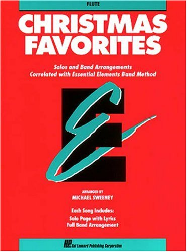 Essential Elements Christmas Favorites - Flute: Solos and Band Arrangements Correlated with Essential Elements Band Method