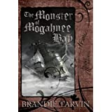The Monster of Mogahnee Bay ~ Brandie Tarvin