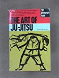 img - for The Art of Ju-jitsu: The Cliff Freeland System of Self-defense in Every Emergency. Specifically Designed to Give the Most Effective Results with a Minimum of Practice. book / textbook / text book