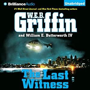 The Last Witness: Badge of Honor, Book 11 | [W. E. B. Griffin, William E. Butterworth]