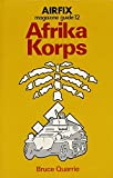 Airfix Magazine Guide 12: Afrika Korps (No. 12) (085059216X) by Quarrie, Bruce
