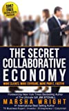 The Secret Collaborative Economy MORE CLIENTS, MORE EXPOSURE, MORE PROFIT, FASTER!