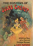 img - for The Posters of Jules Cheret: 46 Full Color Plates and an Illustrated Catalogue Raisonne book / textbook / text book