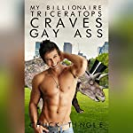 My Billionaire Triceratops Craves Gay Ass   Chuck Tingle