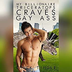 My Billionaire Triceratops Craves Gay Ass Audiobook