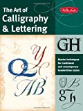 The Art of Calligraphy & Lettering: Master techniques for traditional and contemporary handwritten styles (Collector's Series)