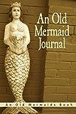 An Old Mermaid Journal
